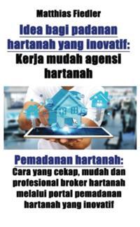 Idea bagi padanan hartanah yang inovatif: Kerja mudah agensi hartanah: Pemadanan hartanah