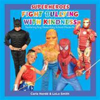 Superheroes Fight Bullying with Kindness: Featuring King Elementary School Students