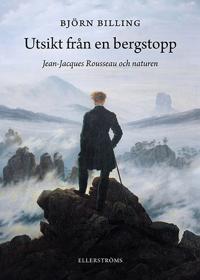 Utsikt från en bergstopp : Jean-Jacques Rousseau och naturen