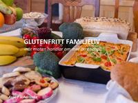 Glutenfritt familjeliv: När maten handlar om mer än energi