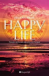 Happy Life : förändra ditt liv med stjärnorna som kompass