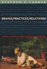 Brains, Practices, Relativism