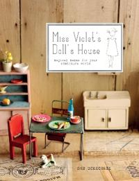Miss violets dolls house - magical makes for your miniature world