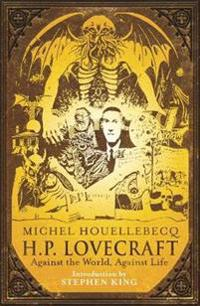 H.P. Lovecraft: Against the World, Against Life