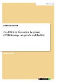 Das Efficient Consumer Response (Ecr)-Konzept; Anspruch Und Realitat