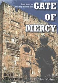 Gate of Mercy: Family Secrets and the History of Modern Israel