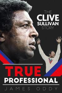 True professional - the clive sullivan story