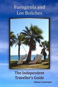 The Independent Traveller's Guide to Fuengirola and Los Boliches