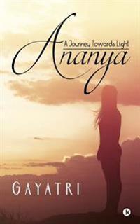 Ananya: A Journey Towards Light
