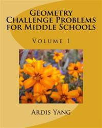 Geometry Challenge Problems for Middle Schools