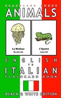 Animals - English to Italian Flashcard Book: Black and White Edition