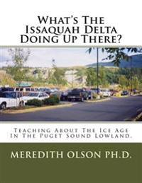 What's the Issaquah Delta Doing Up There?: Teaching about the Ice Age in the Puget Sound Lowland