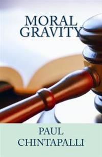 Moral Gravity: Divine Law to Fallen Man & Saint