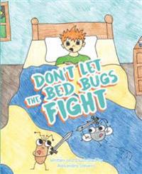 Don't Let the Bed Bugs Fight