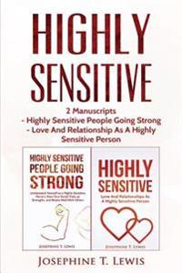 Highly Sensitive: 2 Manuscripts - Highly Sensitive People Going Strong & Love and Relationship as a Highly Sensitive Person