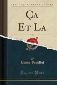 CA Et La, Vol. 2 (Classic Reprint)
