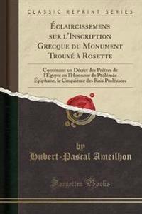 Claircissemens Sur L'Inscription Grecque Du Monument Trouv' Rosette