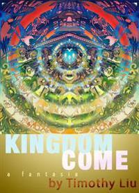 Kingdom Come: A Fantasia