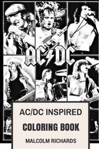 AC/DC Inspired Coloring Book: Australian Rock Legends and Epic Riffs by Angus Young and Bon Scott Inspired Adult Coloring Book