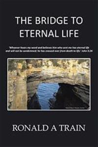 The Bridge to Eternal Life