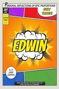 Superhero Edwin: A 6 X 9 Lined Journal