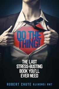 Do the Thing!: The Last Stress-Busting Book You'll Ever Need