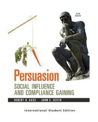 Persuasion - social influence and compliance gaining, 5e (international stu