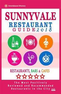 Sunnyvale Restaurant Guide 2018: Best Rated Restaurants in Sunnyvale, California - 500 Restaurants, Bars and Cafes Recommended for Visitors, 2018