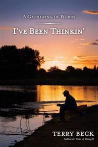 I've Been Thinkin'