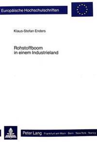 Rohstoffboom in Einem Industrieland: de-Industrialisierung, Hollaendische Krankheit Und Die Erfahrungen Norwegens