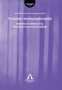 Förskolans kommunikationsmiljö : betraktelser och reflektioner kring Gävle förskolors kommunikativa möjligheter