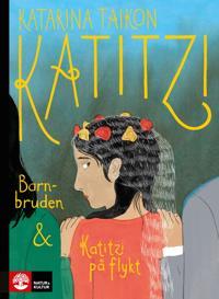 Katitzi barnbruden ; Katitzi på flykt