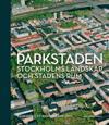 Parkstaden : Stockholms landskap och stadens rum