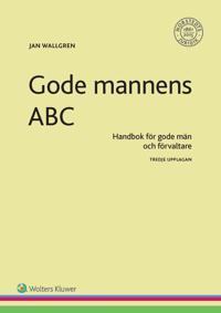 Gode mannens ABC : handbok för gode män och förvaltare