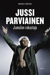 Jussi Parviainen - Jumalan rakastaja