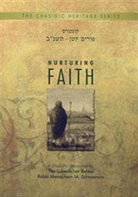 Nurturing Faith: A Chasidic Discourse