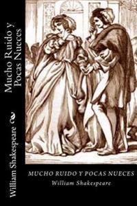 Mucho Ruido y Pocas Nueces (Spanish Edition)
