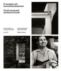 HI-gruppen och hantverkets återkomst : svenska möbler och inredningar 1960-1966