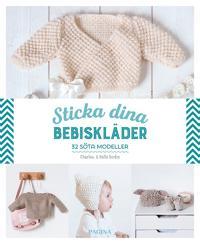 Sticka dina bebiskläder : 32 söta modeller