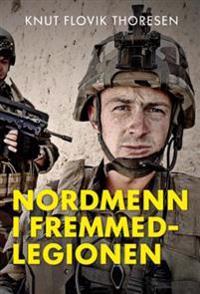 Nordmenn i Fremmedlegionen fra 1831 til 2017