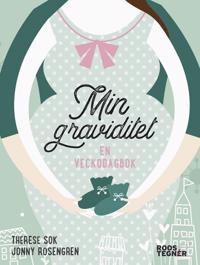 Min graviditet : en veckodagbok