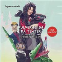 Pulverheksa på teater; 4 klassiske Pulverheksa-historier - Ingunn Aamodt pdf epub