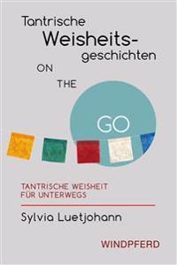 Tantrische Weisheitsgeschichten ON THE GO