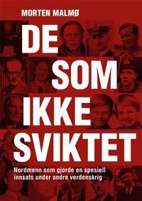 De som ikke sviktet; nordmenn som gjorde en spesiell innsats under annen verdenskrig