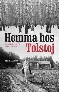 Hemma hos Tolstoj : nordiska möten i liv och dikt