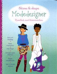 Modedesigner. Skissa & skapa : pysselbok med klistermärken
