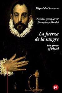 La Fuerza de La Sangre/The Force of Blood: (Edicion Bilingue/Bilingual Edition)