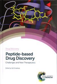Peptide-Based Drug Discovery: Challenges and New Therapeutics