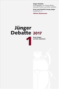 Junger-Debatte: Band 1 (2017): Ernst Junger Und Das Judentum