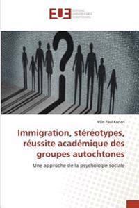 Immigration, stéréotypes, réussite académique des groupes autochtones